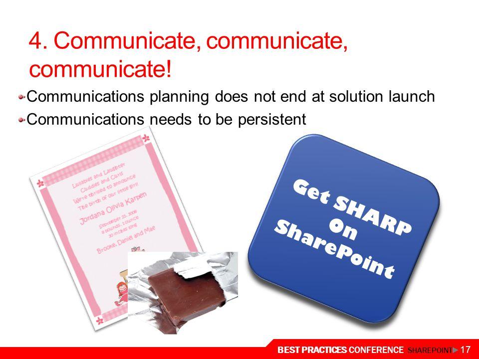 4. Communicate, communicate, communicate!