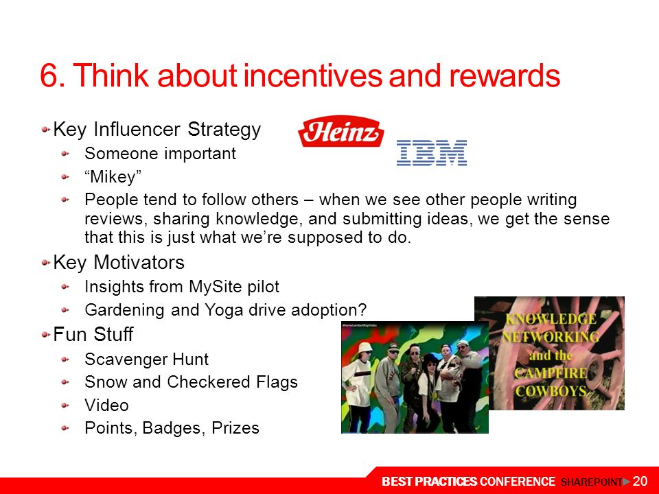 6. Think about incentives and rewards
