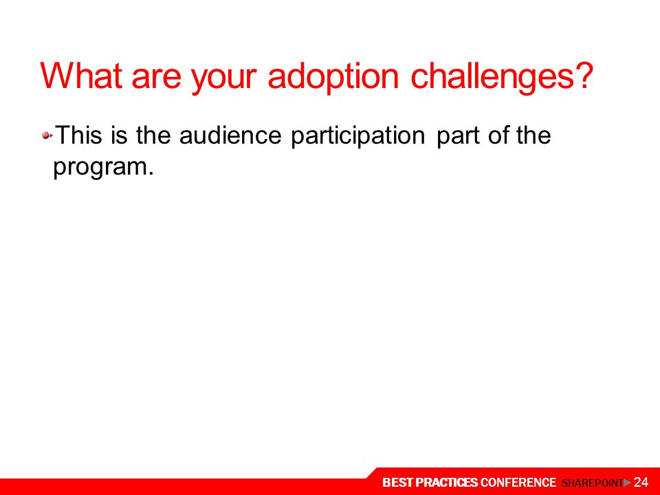 What are your adoption challenges