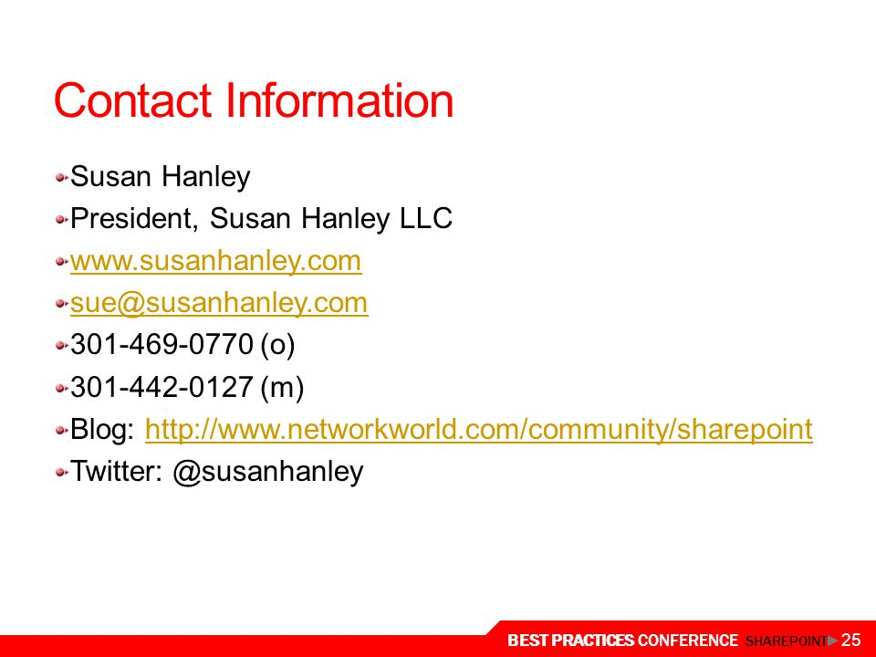 Contact Information Susan Hanley. President, Susan Hanley LLC. www.susanhanley.com. sue@susanhanley.com.