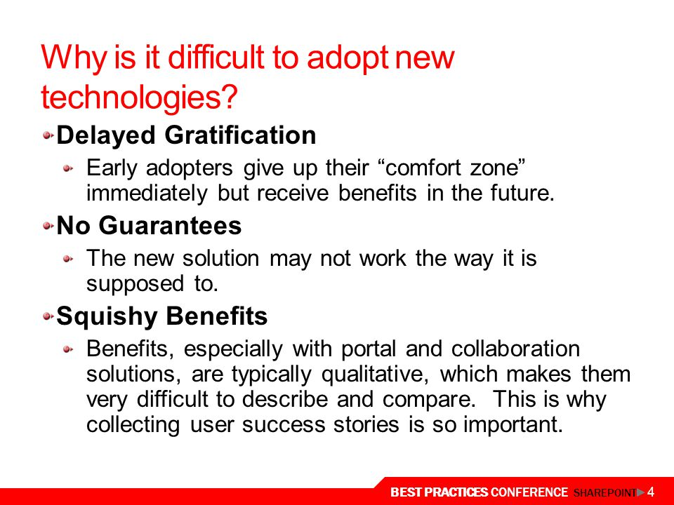Why is it difficult to adopt new technologies
