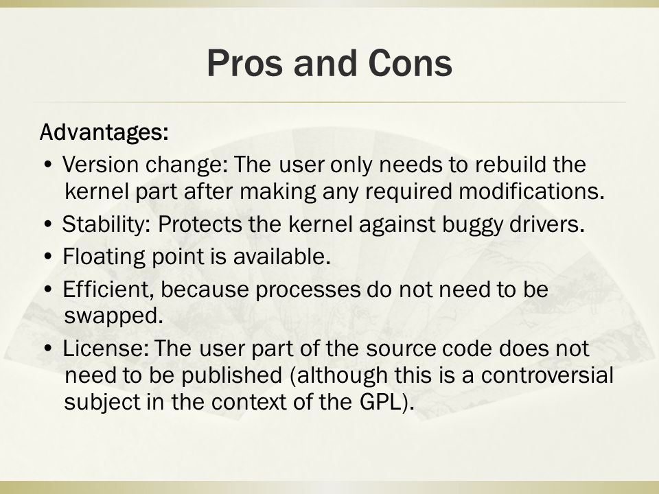 Pros and Cons Advantages: