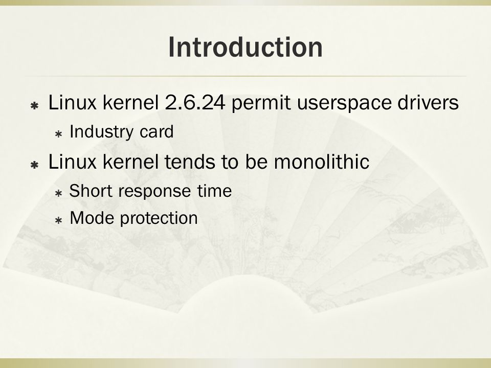 Introduction Linux kernel 2.6.24 permit userspace drivers
