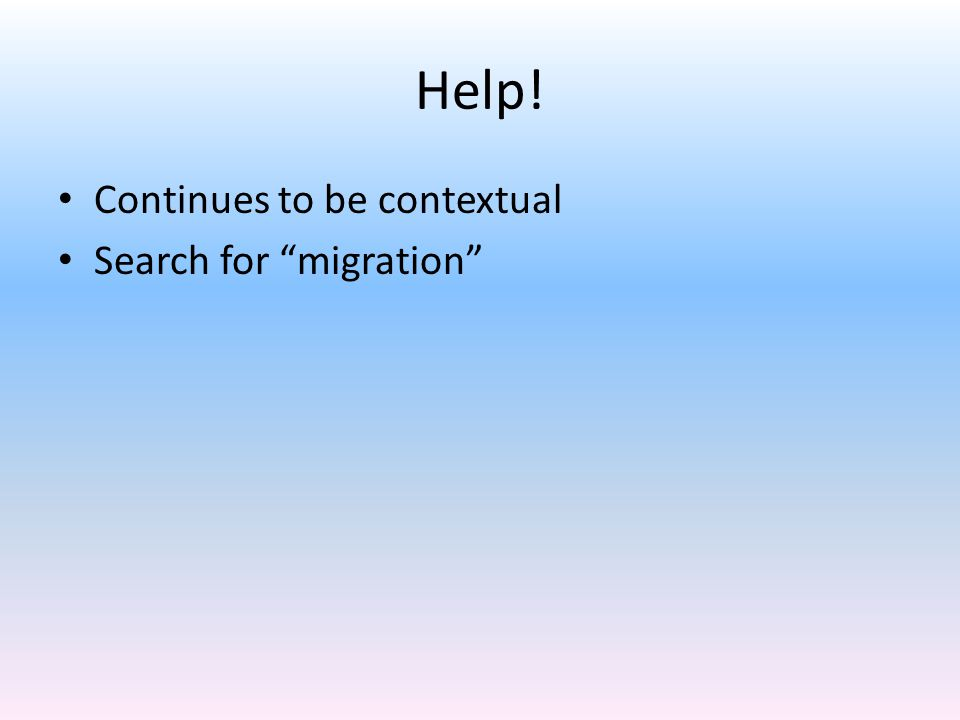 Help! Continues to be contextual Search for migration