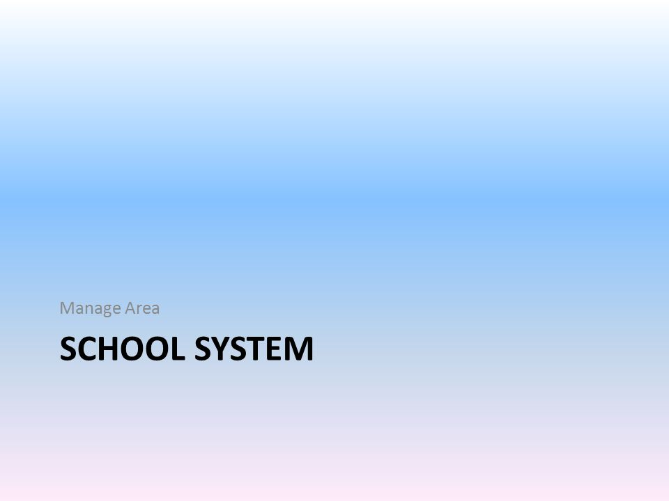 Manage Area School System