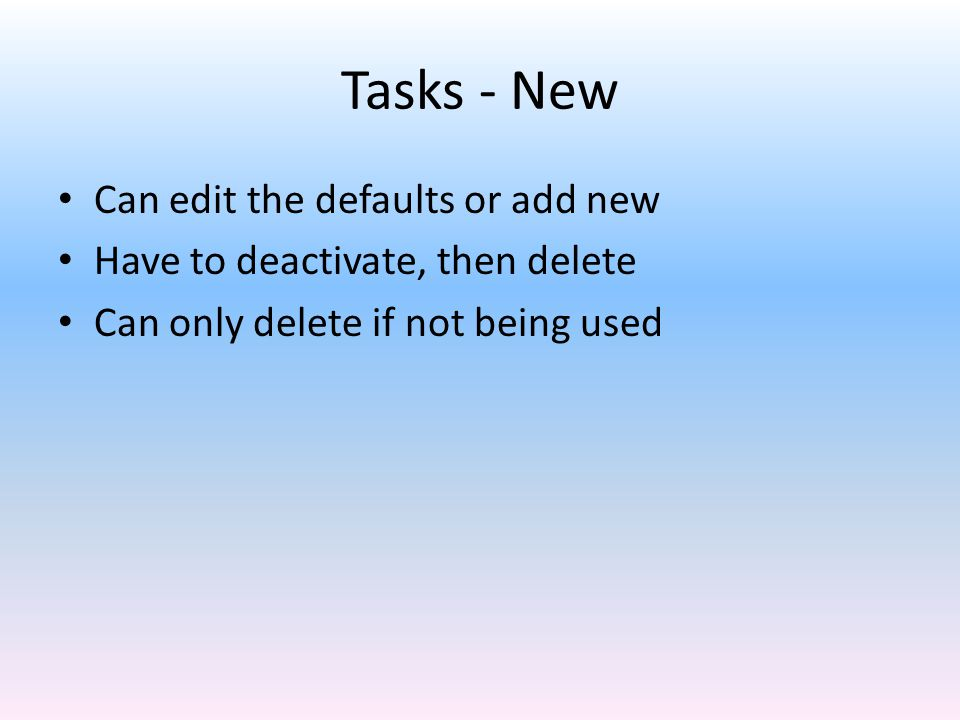 Tasks - New Can edit the defaults or add new