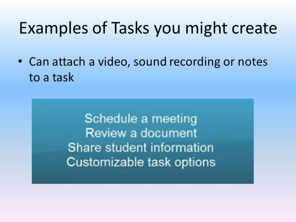 Examples of Tasks you might create