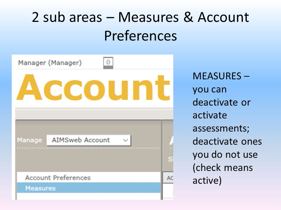 2 sub areas – Measures & Account Preferences