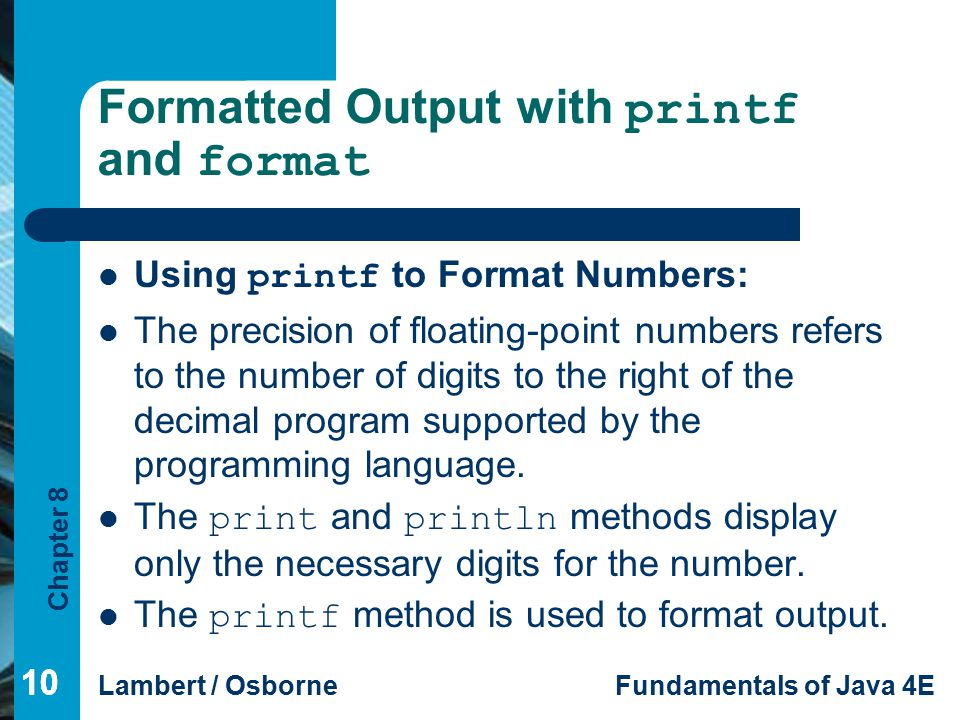 Formatted Output with printf and format