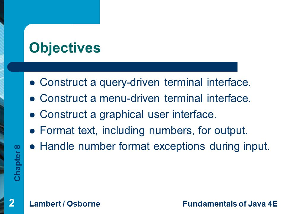 Objectives Construct a query-driven terminal interface.