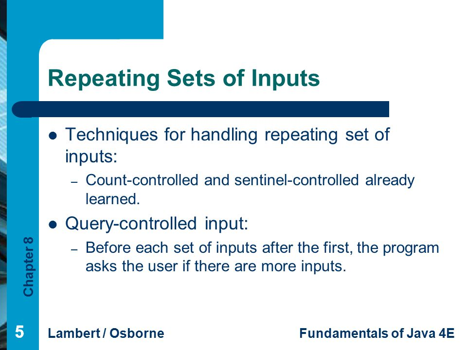 Repeating Sets of Inputs
