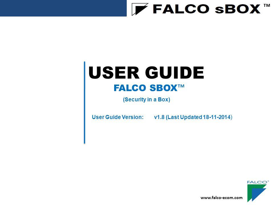 USER GUIDE ™ FALCO SBOX™ (Security in a Box)