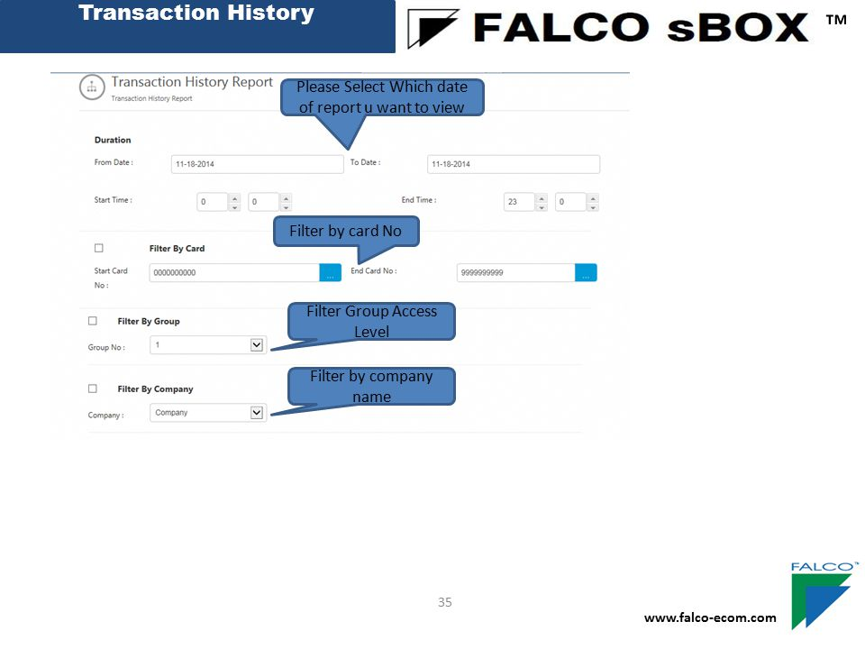 Transaction History ™ Please Select Which date of report u want to view. Filter by card No. Filter Group Access Level.