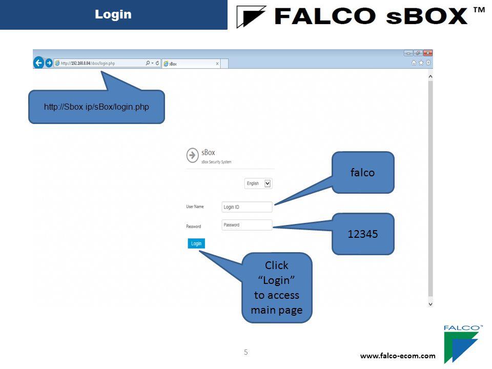 ™ Login falco 12345 Click Login to access main page