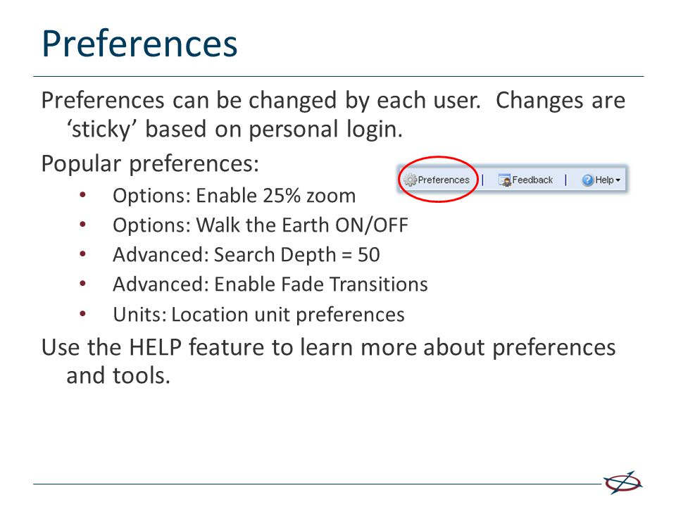 Preferences Preferences can be changed by each user. Changes are 'sticky' based on personal login.