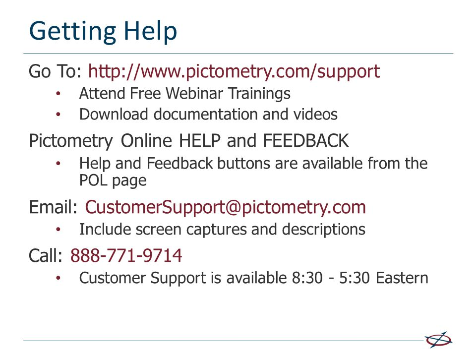 Getting Help Go To: http://www.pictometry.com/support