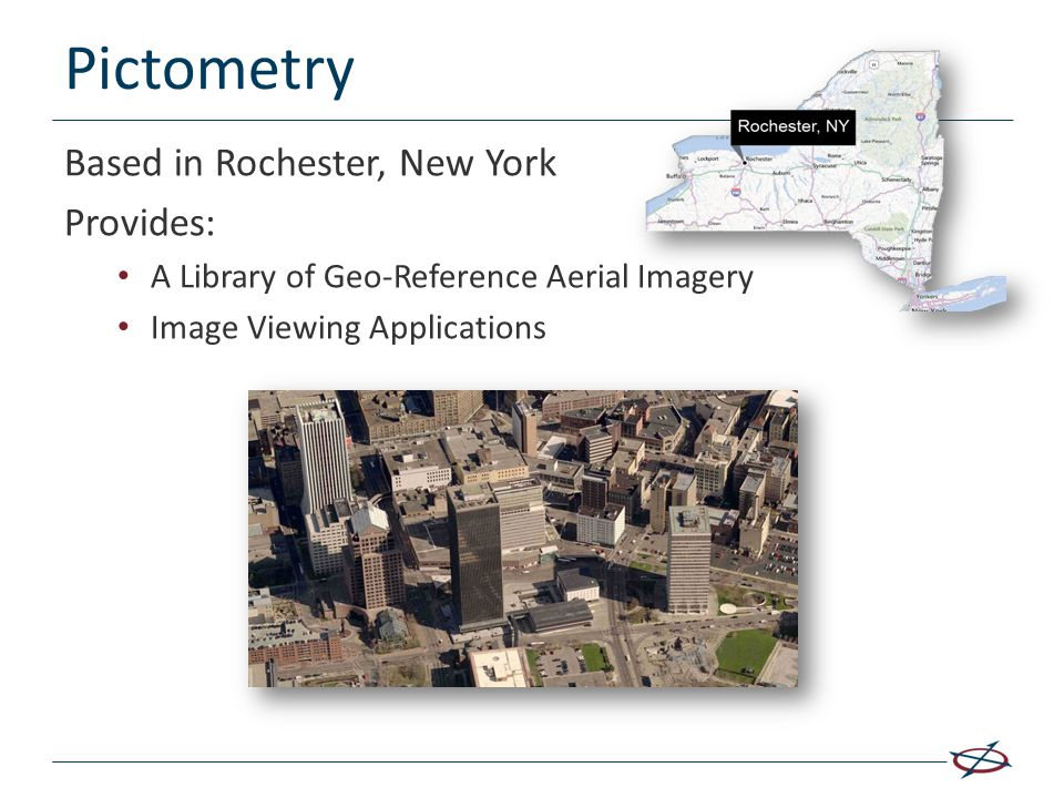 Pictometry Based in Rochester, New York Provides: