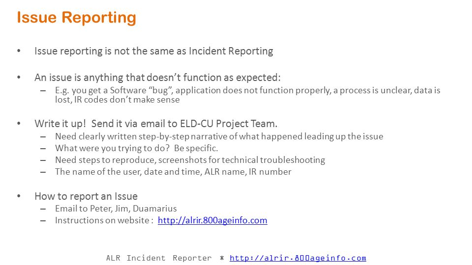 Issue Reporting Issue reporting is not the same as Incident Reporting