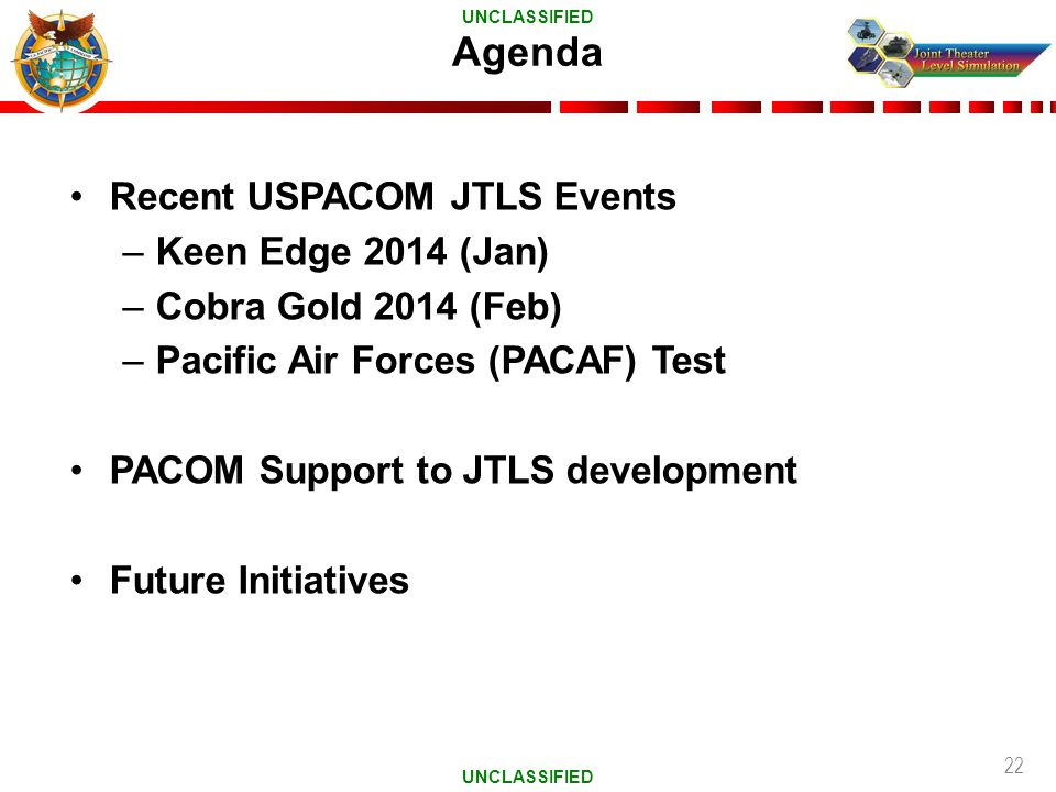 Agenda Recent USPACOM JTLS Events Keen Edge 2014 (Jan)