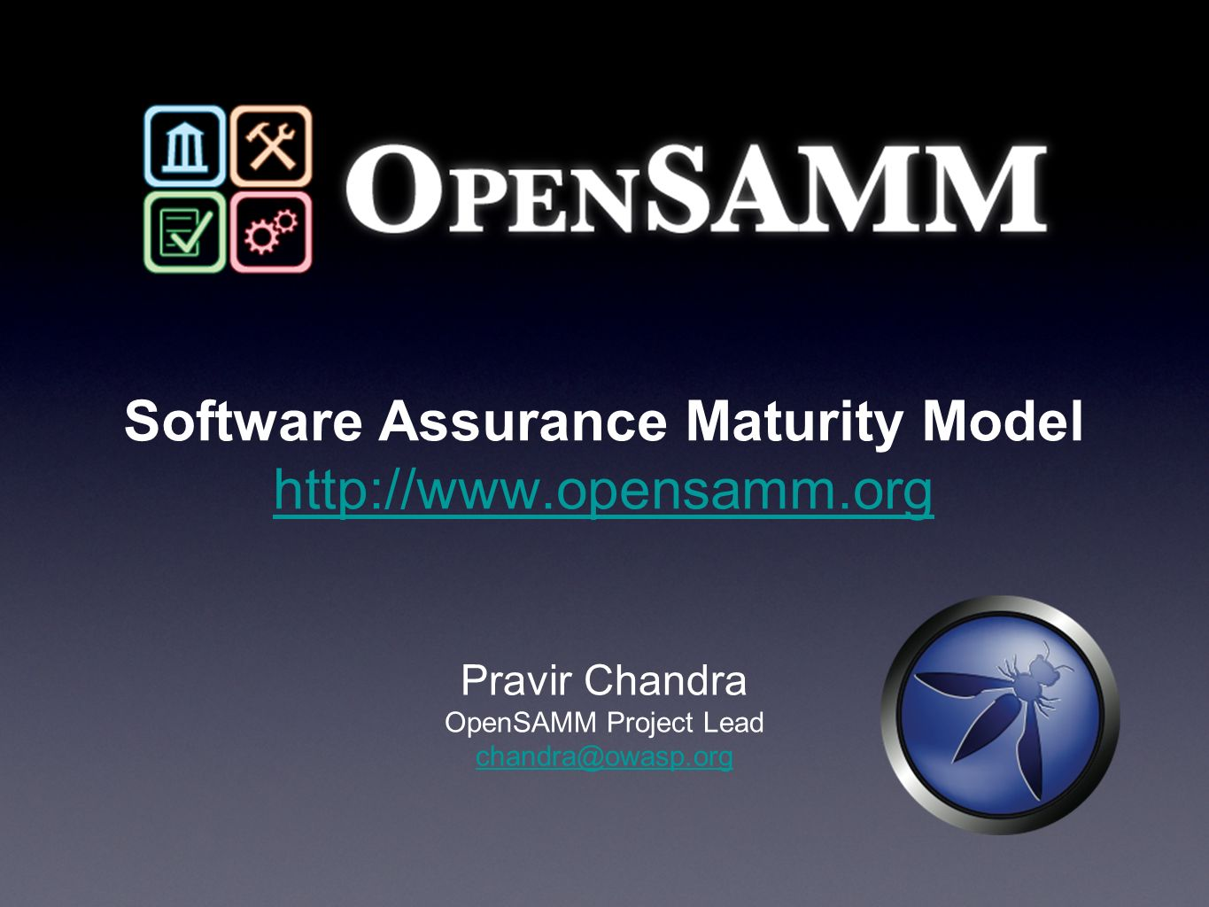 Software Assurance Maturity Model http://www.opensamm.org