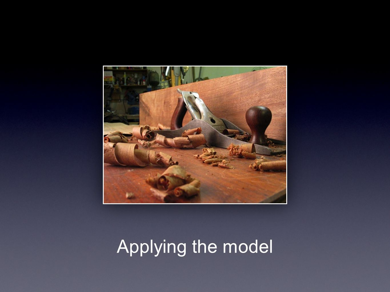 Applying the model