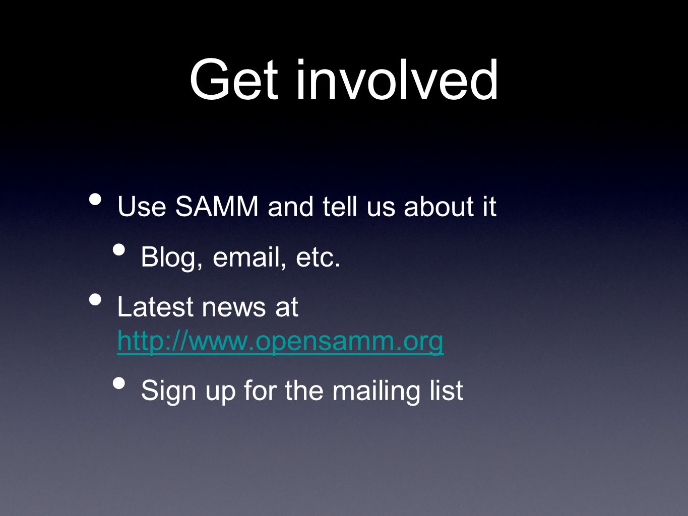 Get involved Use SAMM and tell us about it Blog, email, etc.
