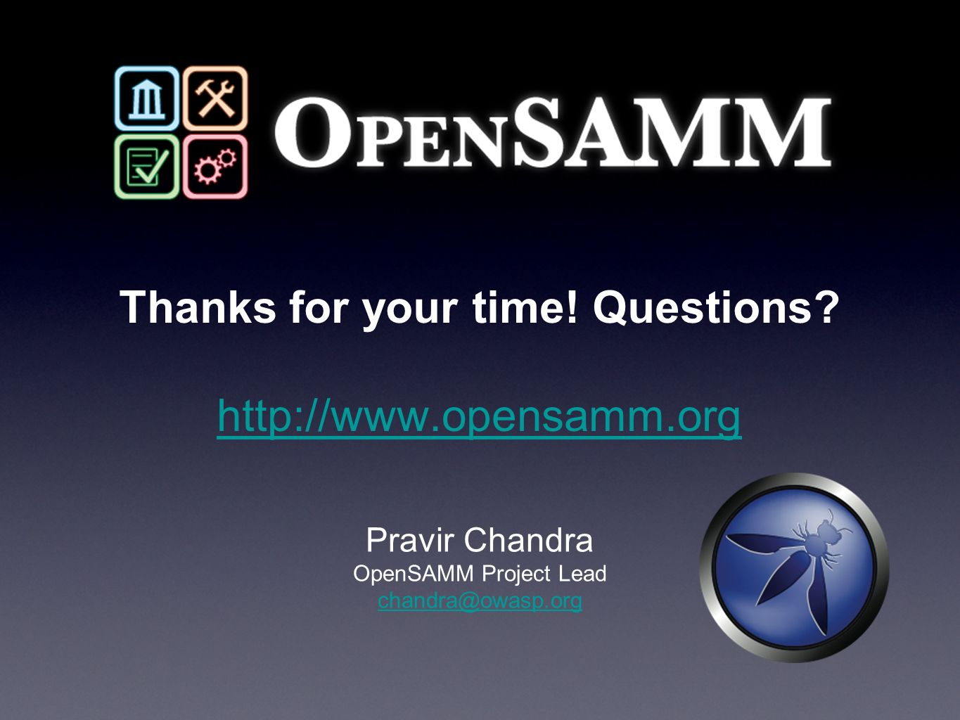 Thanks for your time! Questions http://www.opensamm.org