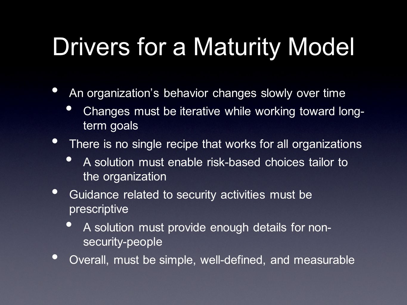 Drivers for a Maturity Model