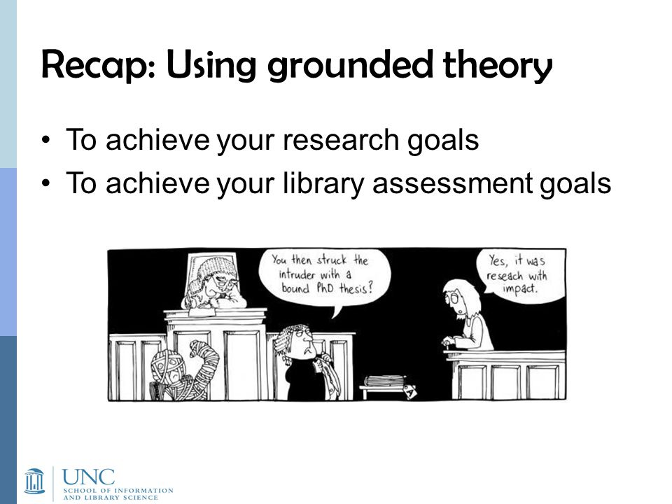 Recap: Using grounded theory