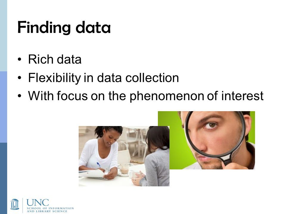 Finding data Rich data Flexibility in data collection