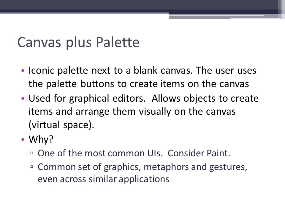 Canvas plus Palette Iconic palette next to a blank canvas. The user uses the palette buttons to create items on the canvas.