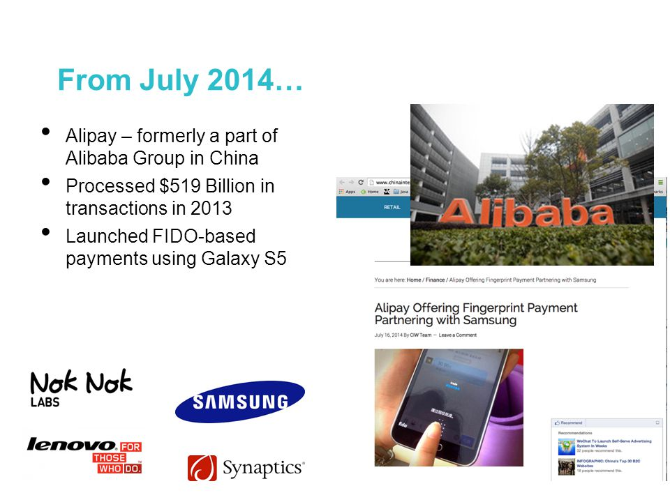 From July 2014… Alipay – formerly a part of Alibaba Group in China