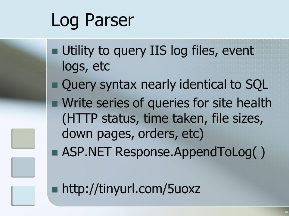 Log Parser Utility to query IIS log files, event logs, etc