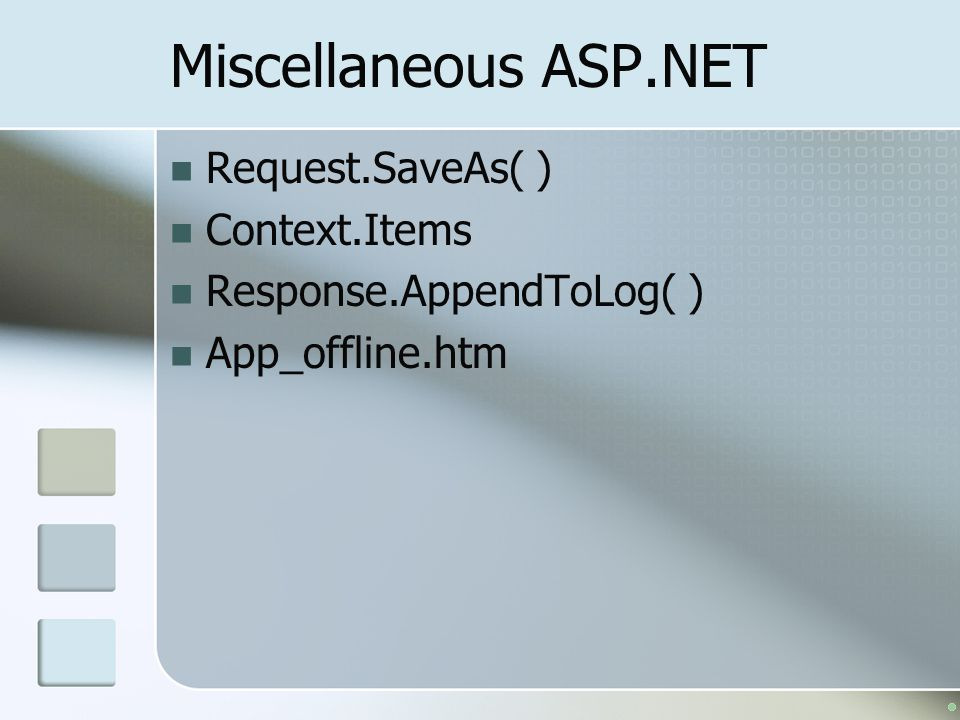 Miscellaneous ASP.NET Request.SaveAs( ) Context.Items
