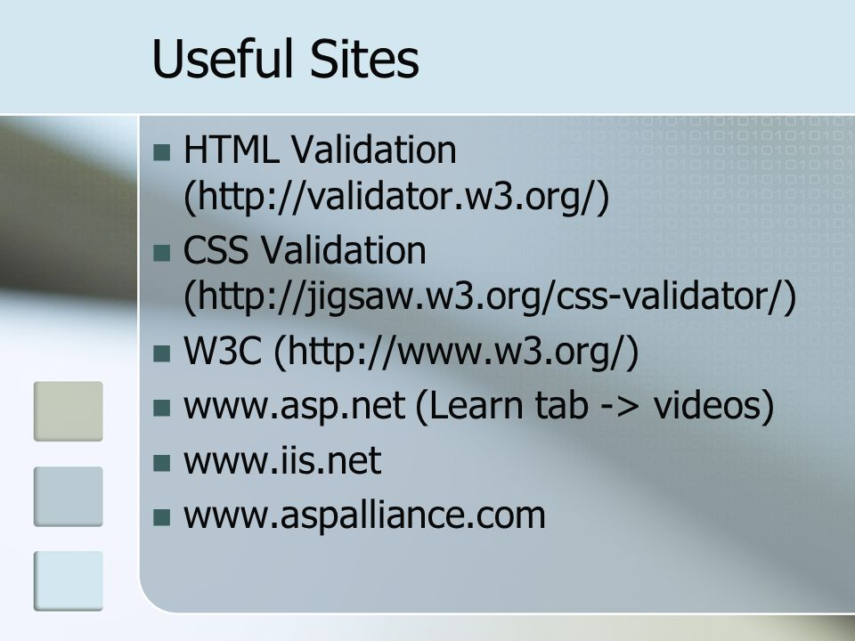 Useful Sites HTML Validation (http://validator.w3.org/)