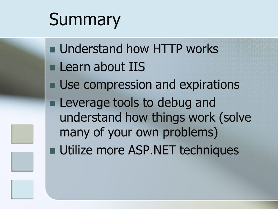 Summary Understand how HTTP works Learn about IIS