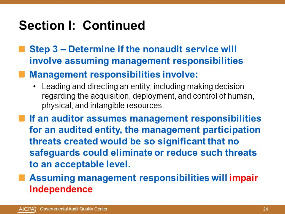 Section I: Continued Step 3 – Determine if the nonaudit service will involve assuming management responsibilities.