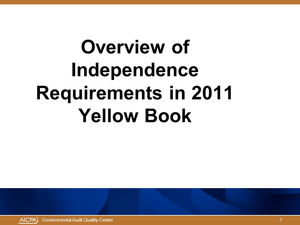 Overview of Independence Requirements in 2011 Yellow Book