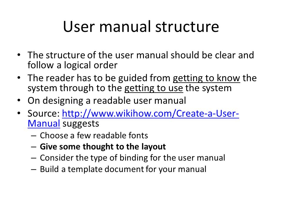 User manual structure The structure of the user manual should be clear and follow a logical order.
