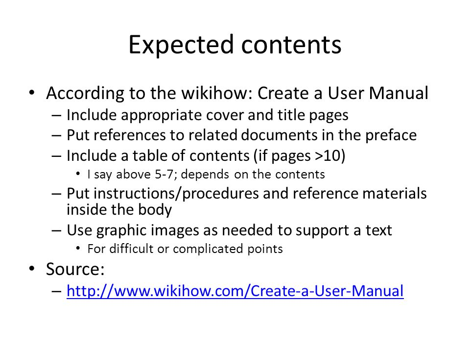 Expected contents According to the wikihow: Create a User Manual