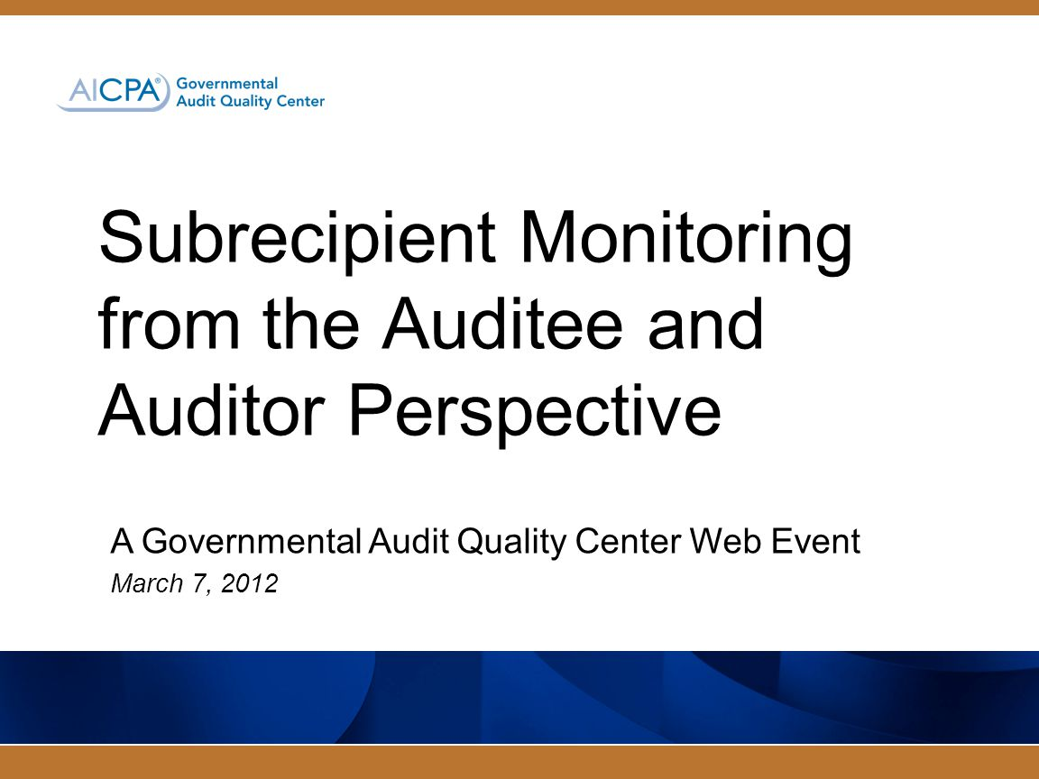 Subrecipient Monitoring from the Auditee and Auditor Perspective