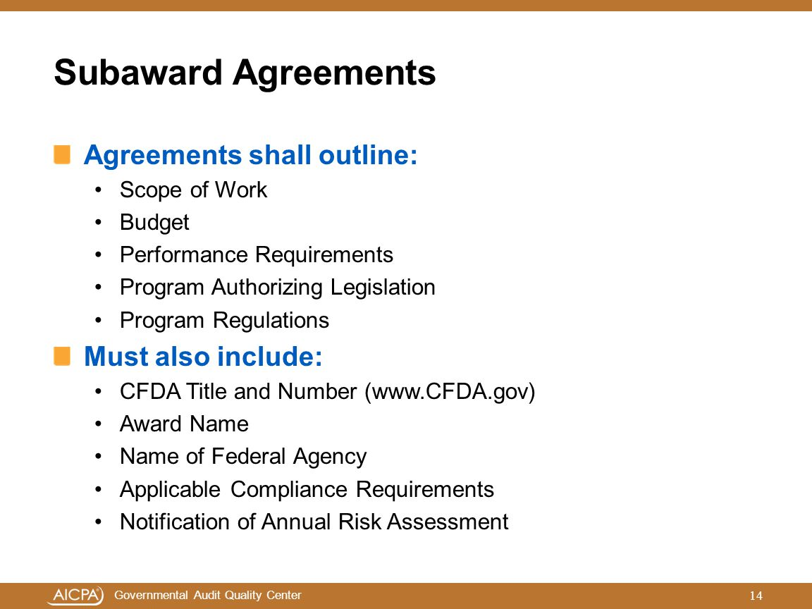 Subaward Agreements Agreements shall outline: Must also include: