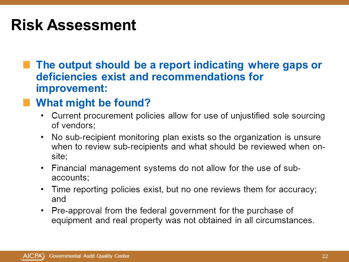 Risk Assessment The output should be a report indicating where gaps or deficiencies exist and recommendations for improvement:
