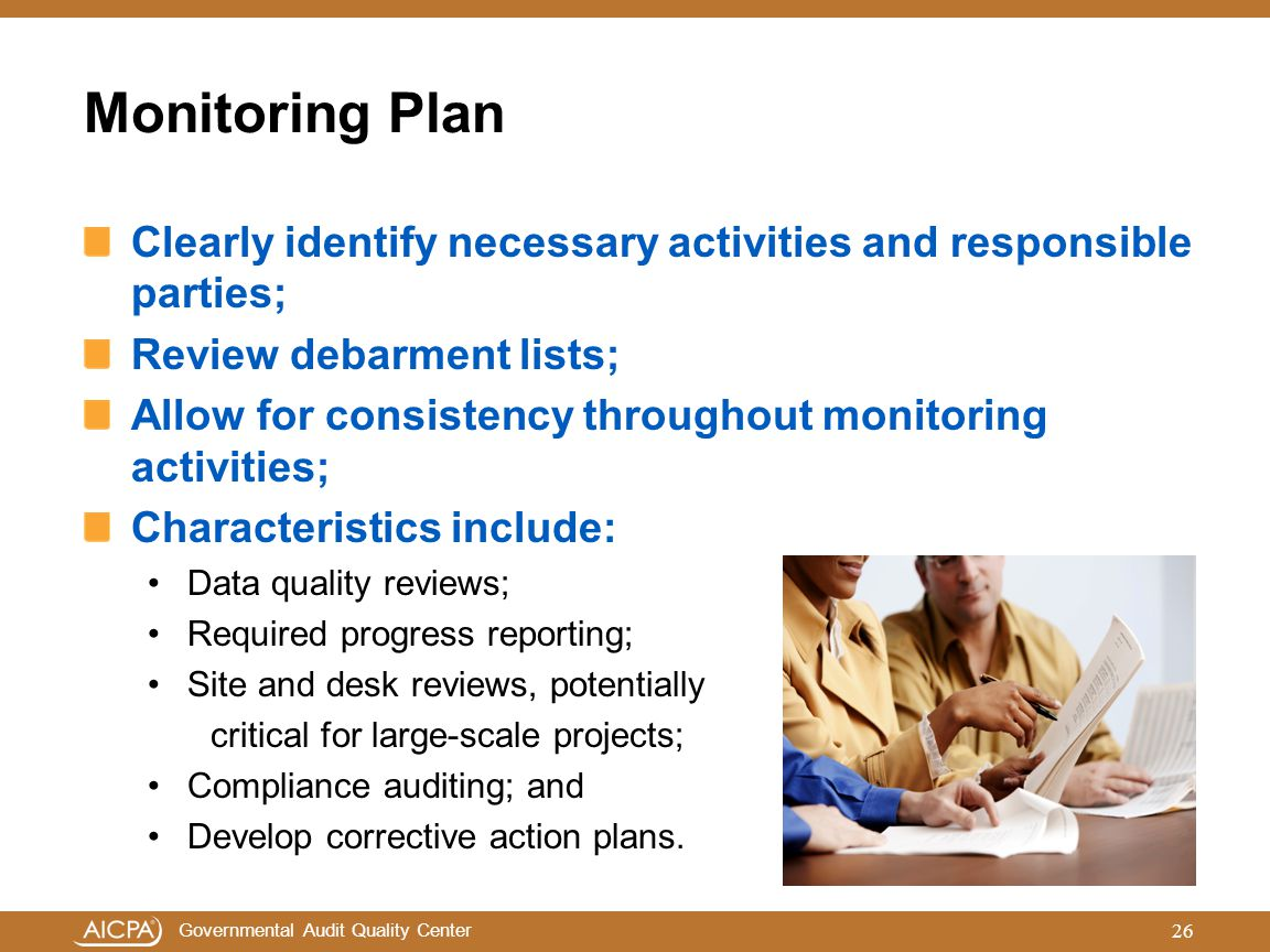 Monitoring Plan Clearly identify necessary activities and responsible parties; Review debarment lists;