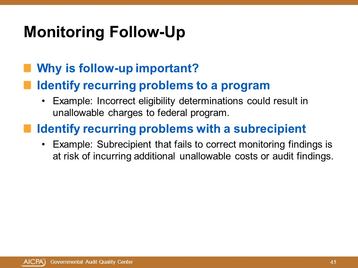 Monitoring Follow-Up Why is follow-up important