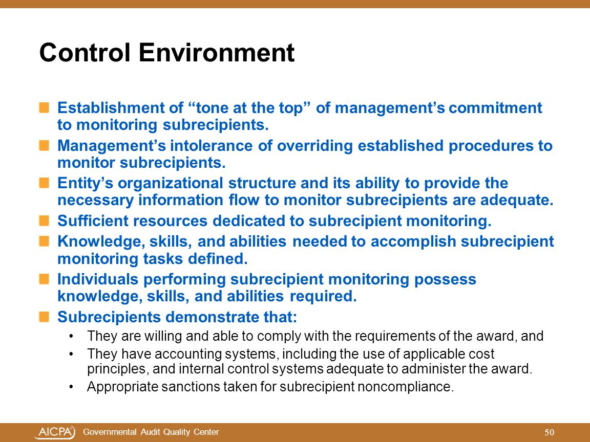 Control Environment Establishment of tone at the top of management's commitment to monitoring subrecipients.