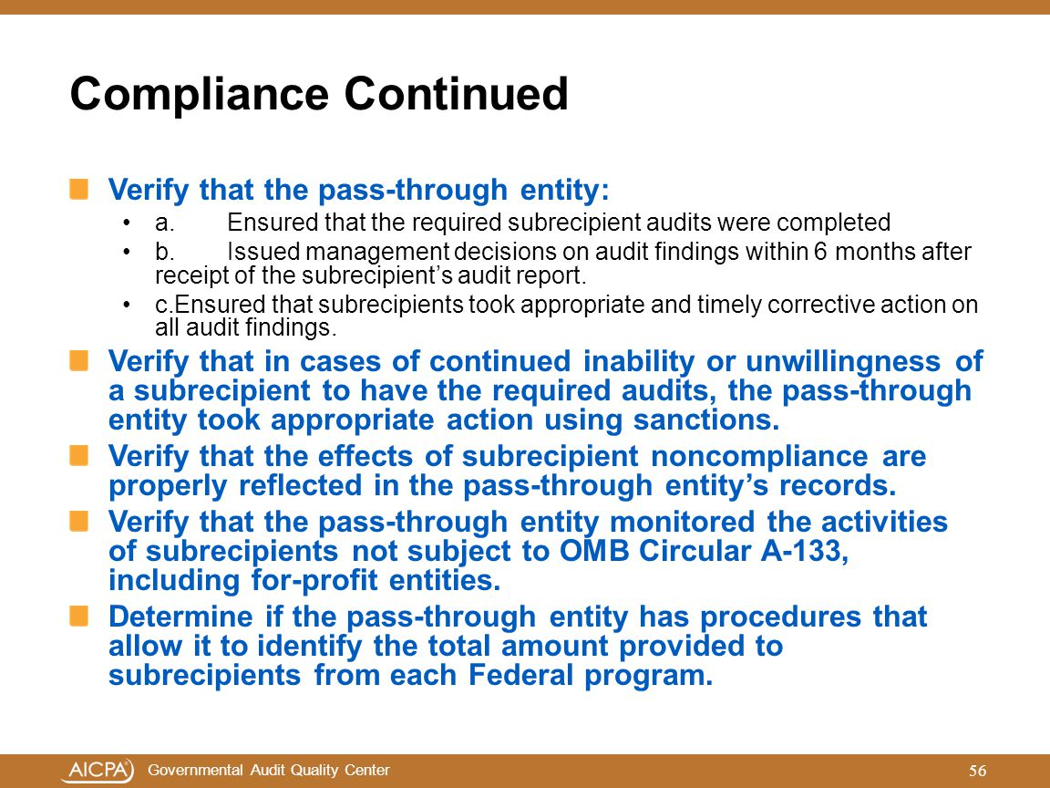 Compliance Continued Verify that the pass-through entity: