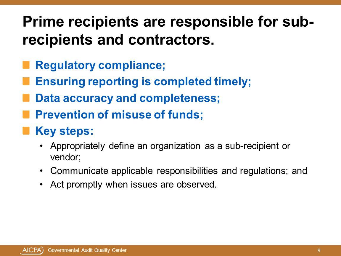 Prime recipients are responsible for sub-recipients and contractors.