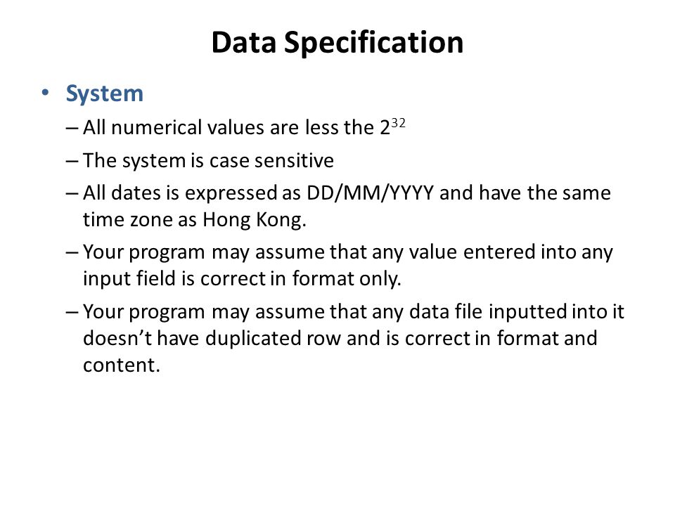 Data Specification System All numerical values are less the 232