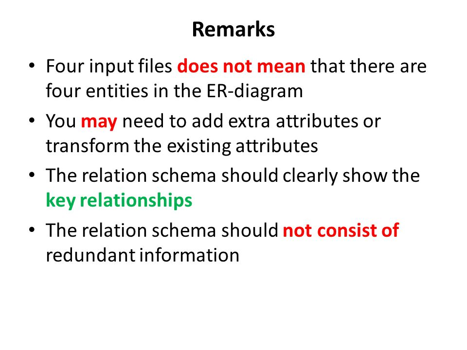 Remarks Four input files does not mean that there are four entities in the ER-diagram.